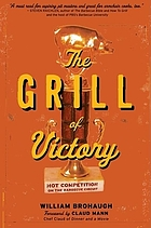 The grill of victory : hot competition on the barbecue circuit