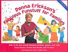 Donna Erickson's fabulous funstuff for families : 100s of the best award-winning activities, games, and crafts from Donna's prime time books and TV show