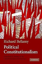 Political constitutionalism : a republican defence of the constitutionality of democracy