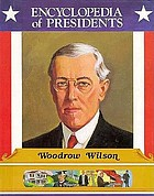 Woodrow Wilson : twenty-eighth president of the United States
