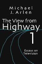 The view from Highway 1 : essays on television