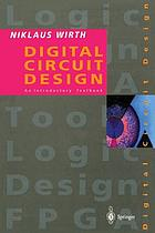 Digital circuit design for computer science students : an introductory textbook