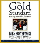 The gold standard [building a world-class team]