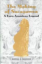The making of Sacagawea a Euro-American legend