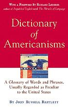 Dictionary of Americanisms : a glossary of words and phrases, usually regarded as peculiar to the United States