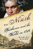 The Ninth : Beethoven and the world in 1824The Ninth : Beethoven and the year 1824