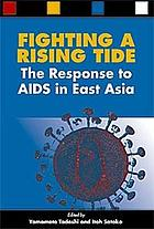 Fighting a rising tide : the response to AIDS in East Asia