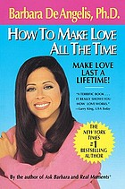 How to make love all the time : secrets for making love work