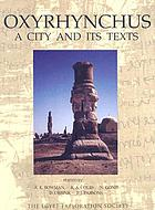 Oxyrhynchus : a city and its texts