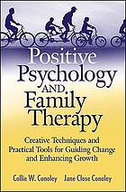 Positive psychology and family therapy : creative techniques and practical tools for guiding change and enhancing growth