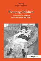 Picturing children : constructions of childhood between Rousseau and Freud