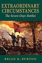 Extraordinary circumstances : the Seven Days battles