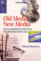 Old media/new media : mass communications in the information age