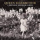 Queen Elizabeth II : a birthday souvenir album