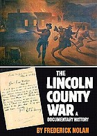 The Lincoln County War : a documentary history