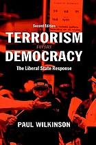 Terrorism versus democracy : the liberal state response