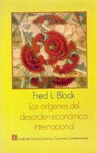 Los orígenes del desorden económico internacional : la política monetaria international de los Estados Unidos, desde la segunda Guerra Mundial hasta nuestros días