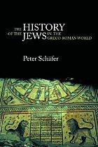 The history of the Jews in the Greco-Roman world