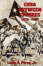 Cuba between empires, 1878-1902
