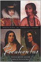 Pocahontas : medicine woman, spy, entrepreneur, diplomat