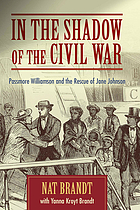 In the shadow of the Civil War : Passmore Williamson and the rescue of Jane Johnson