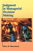 Judgment in managerial decision makingJudgement in managerial decision making