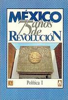 México, setenta y cinco años de revolución