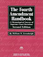 The Fourth Amendment handbook : a chronological survey of Supreme Court decisions