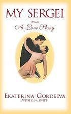 My Sergei : a love story