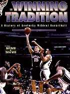 The winning tradition : a history of Kentucky Wildcat basketball