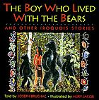 The boy who lived with the bears : and other Iroquois stories