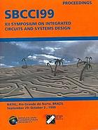 XII Symposium on Integrated Circuits and Systems Design proceedings : Natal-RN, Brazil, September 29-October 2, 1999