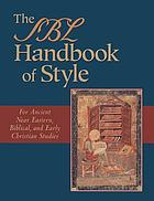The SBL handbook of style : for ancient Near Eastern, Biblical, and early Christian studies