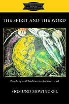 The Spirit and the Word : prophecy and tradition in ancient Israel