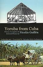 Yoruba from Cuba : selected poems = poesías escogidas