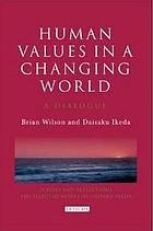 Human values in a changing world : a dialogue