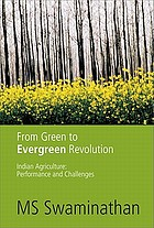 From green to evergreen revolution : Indian agriculture : performance and emerging challenges