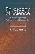 Philosophy of science; the link between science and philosophy