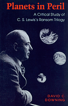 Planets in peril a critical study of C.S. Lewis's ransom trilogy