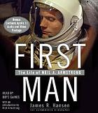 First man [the life of Neil A. Armstrong]