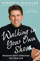 Walking in your own shoes : discover God's direction for your life