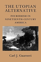 The utopian alternative : Fourierism in nineteenth-century America