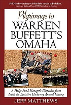 Pilgrimage to Warren Buffett's Omaha a hedge fund manager's dispatches from inside the Berkshire Hathaway annual meeting