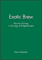 Exotic brew : the art of living in the age of enlightenment