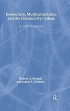 Democracy, multiculturalism, and the community college : a critical perspective