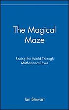 The magical maze : seeing the world through mathematical eyes
