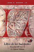 Libro de los huéspedes (Escorial MS h.I.13) : a critical edition