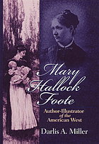 Mary Hallock Foote : author-illustrator of the American West