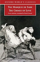 The Marquis de Sade, the crimes of love heroic and tragic tales ; preceded by an Essay on novels : a selection