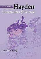 Ferdinand V. Hayden : entrepreneur of science